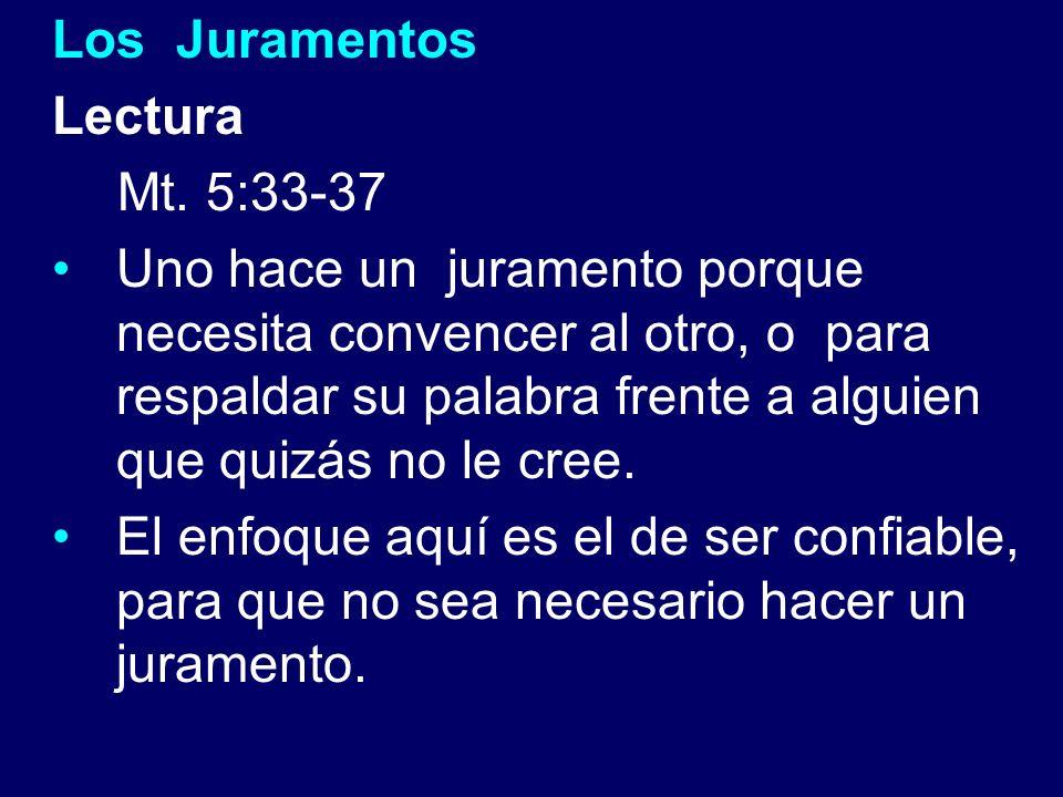 Los Juramentos Lectura. Mt. 5:33-37.