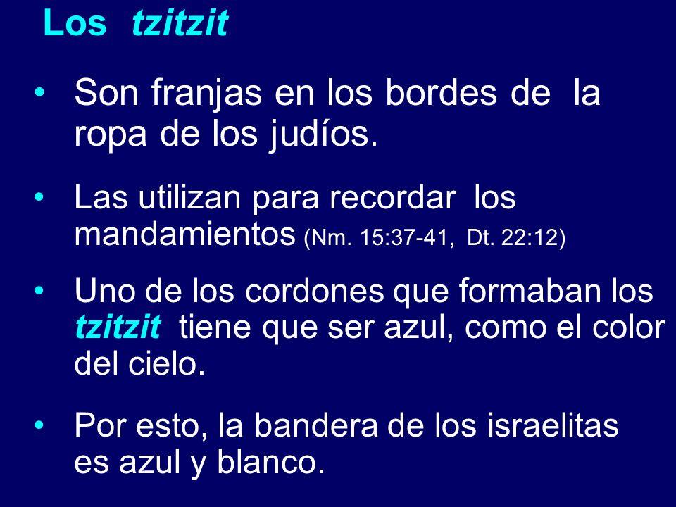 Son franjas en los bordes de la ropa de los judíos.