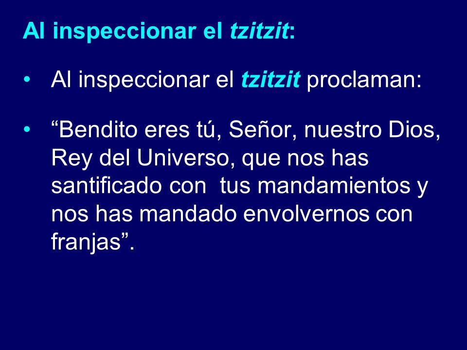 Al inspeccionar el tzitzit: