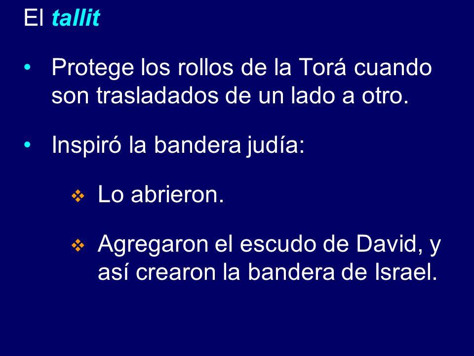 El tallit Protege los rollos de la Torá cuando son trasladados de un lado a otro. Inspiró la bandera judía: