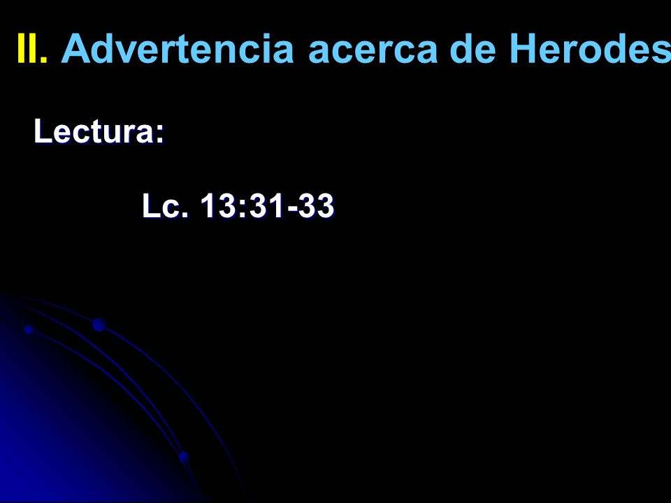 II. Advertencia acerca de Herodes