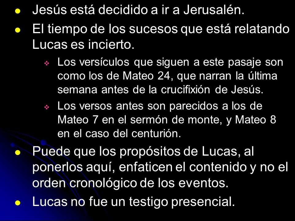 Jesús está decidido a ir a Jerusalén.