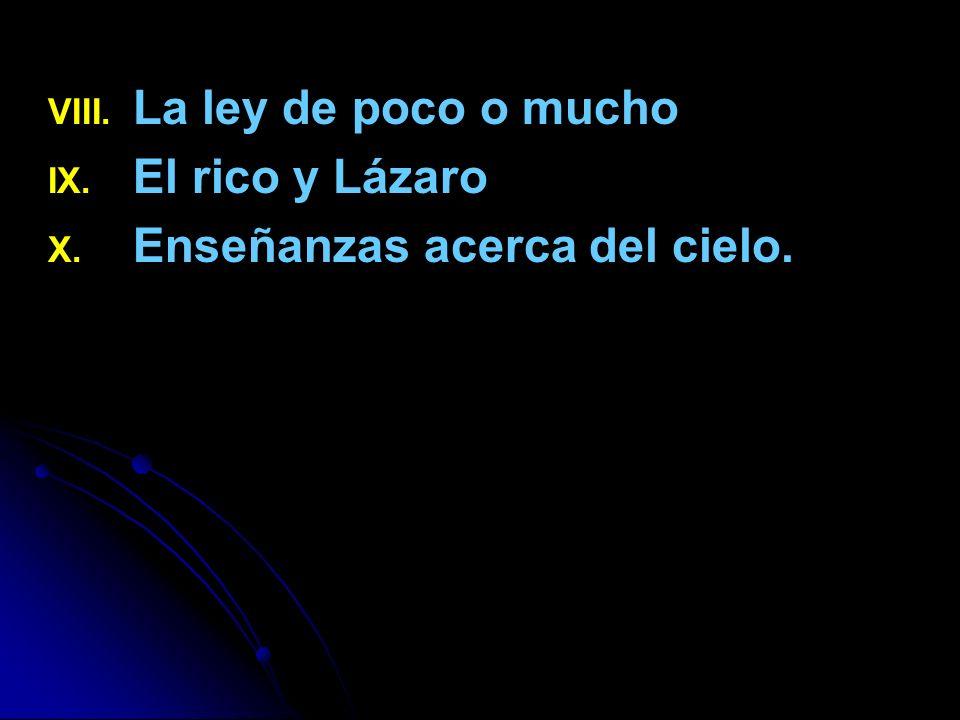 La ley de poco o mucho El rico y Lázaro Enseñanzas acerca del cielo.
