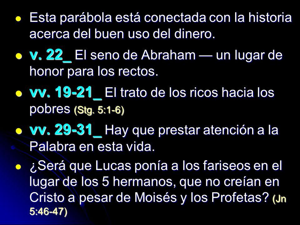 v. 22_ El seno de Abraham — un lugar de honor para los rectos.