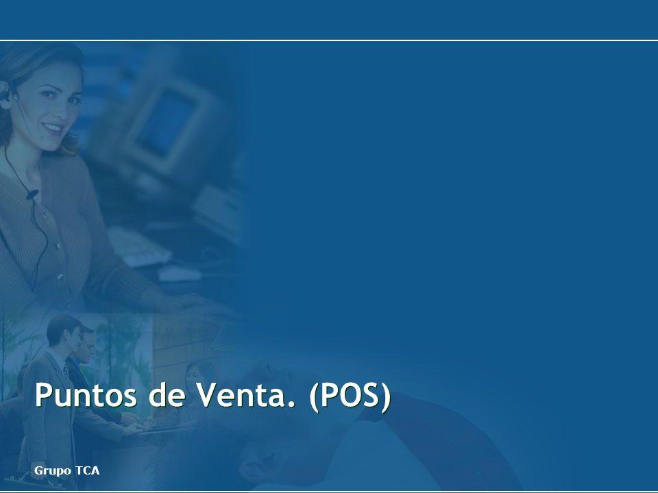 Puntos de Venta. (POS) Grupo TCA