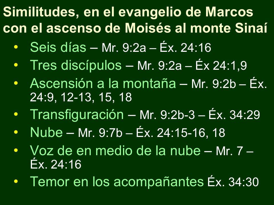 Similitudes, en el evangelio de Marcos con el ascenso de Moisés al monte Sinaí