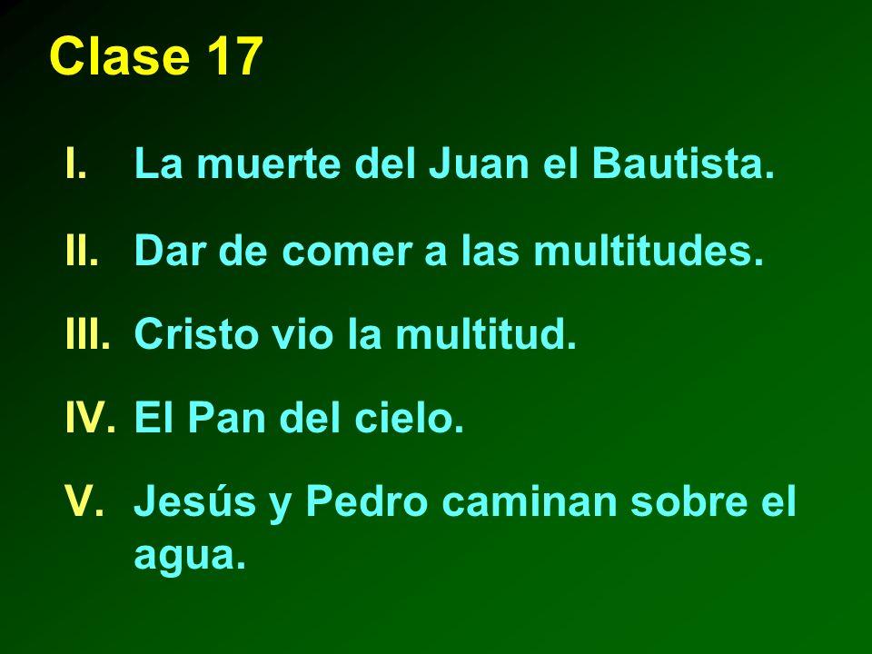 Clase 17 La muerte del Juan el Bautista.