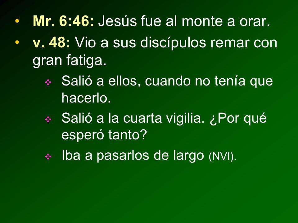 Mr. 6:46: Jesús fue al monte a orar.