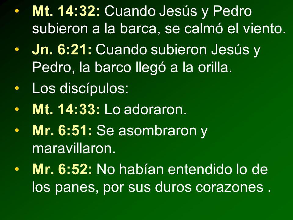 Mt. 14:32: Cuando Jesús y Pedro subieron a la barca, se calmó el viento.