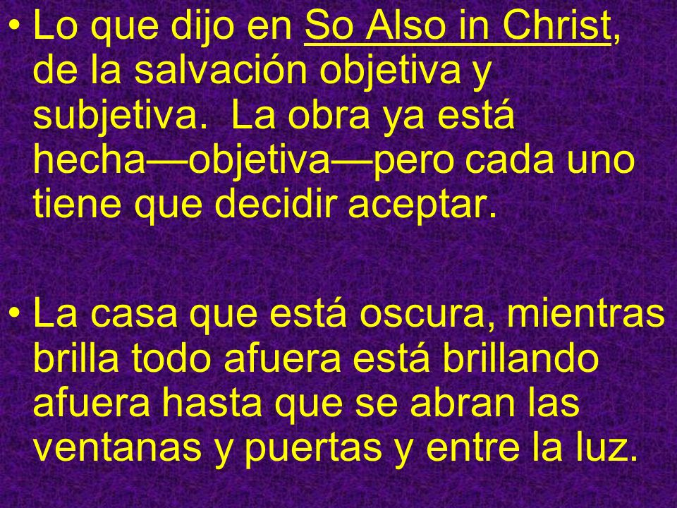 Lo que dijo en So Also in Christ, de la salvación objetiva y subjetiva