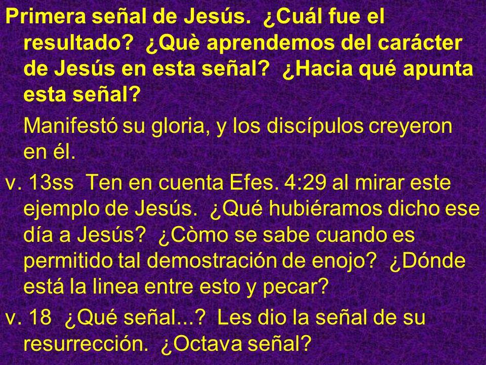 Primera señal de Jesús. ¿Cuál fue el resultado