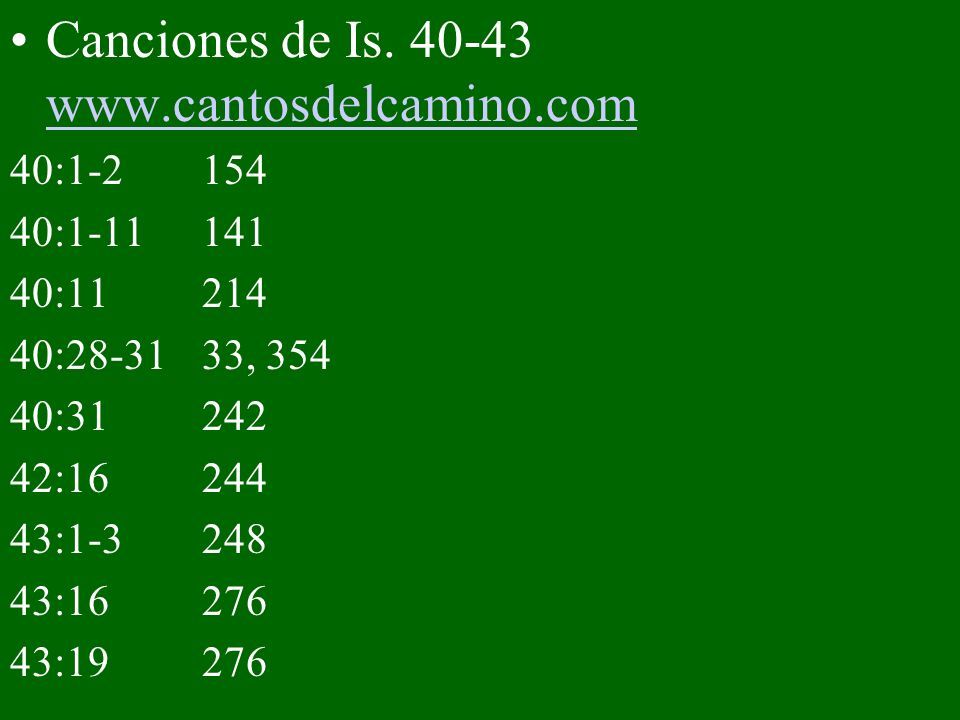 Canciones de Is. 40-43 www.cantosdelcamino.com