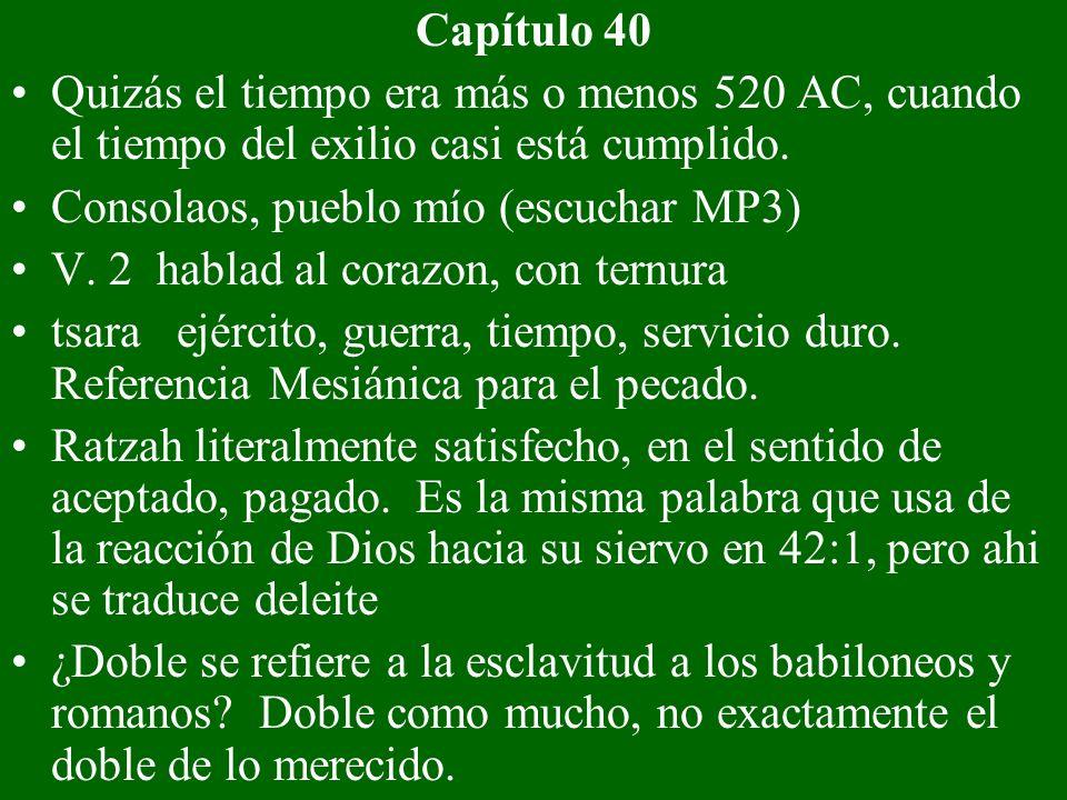 Capítulo 40Quizás el tiempo era más o menos 520 AC, cuando el tiempo del exilio casi está cumplido.