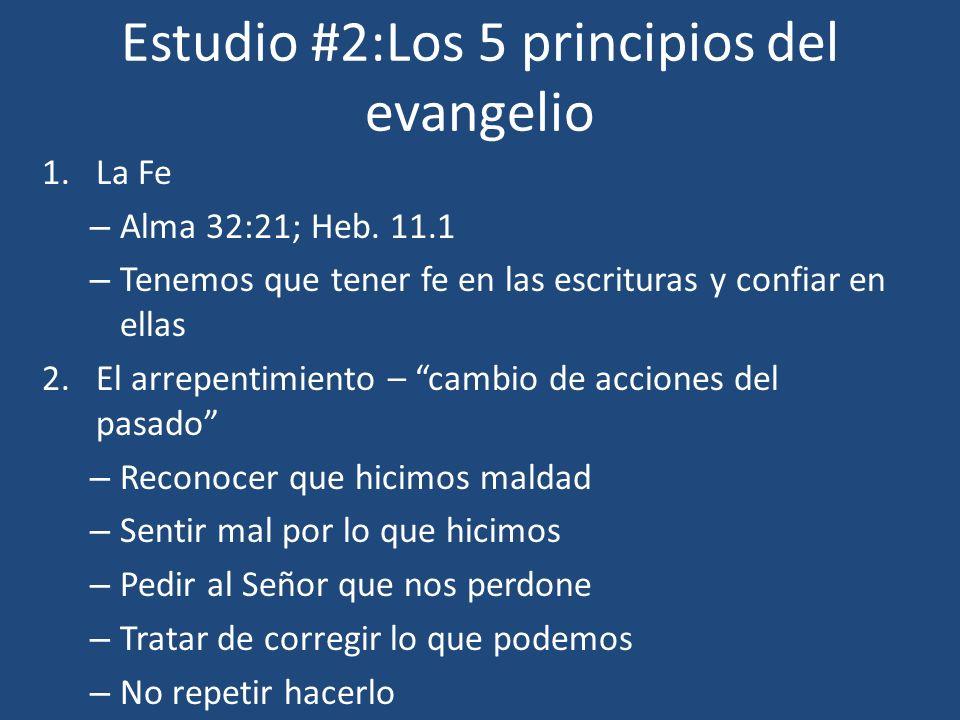 Estudio #2:Los 5 principios del evangelio
