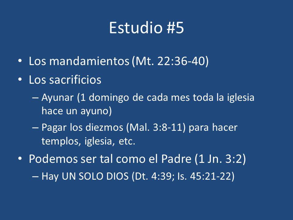 Estudio #5 Los mandamientos (Mt. 22:36-40) Los sacrificios