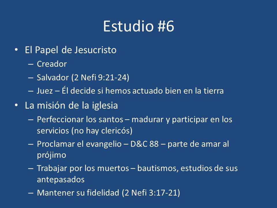 Estudio #6 El Papel de Jesucristo La misión de la iglesia Creador