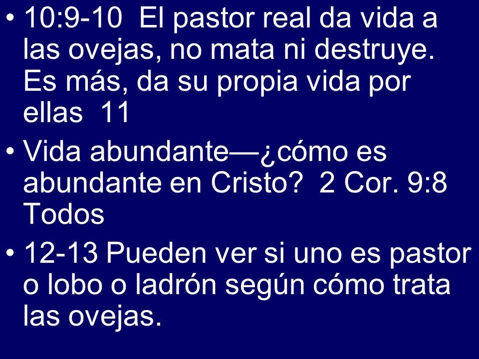 10:9-10 El pastor real da vida a las ovejas, no mata ni destruye