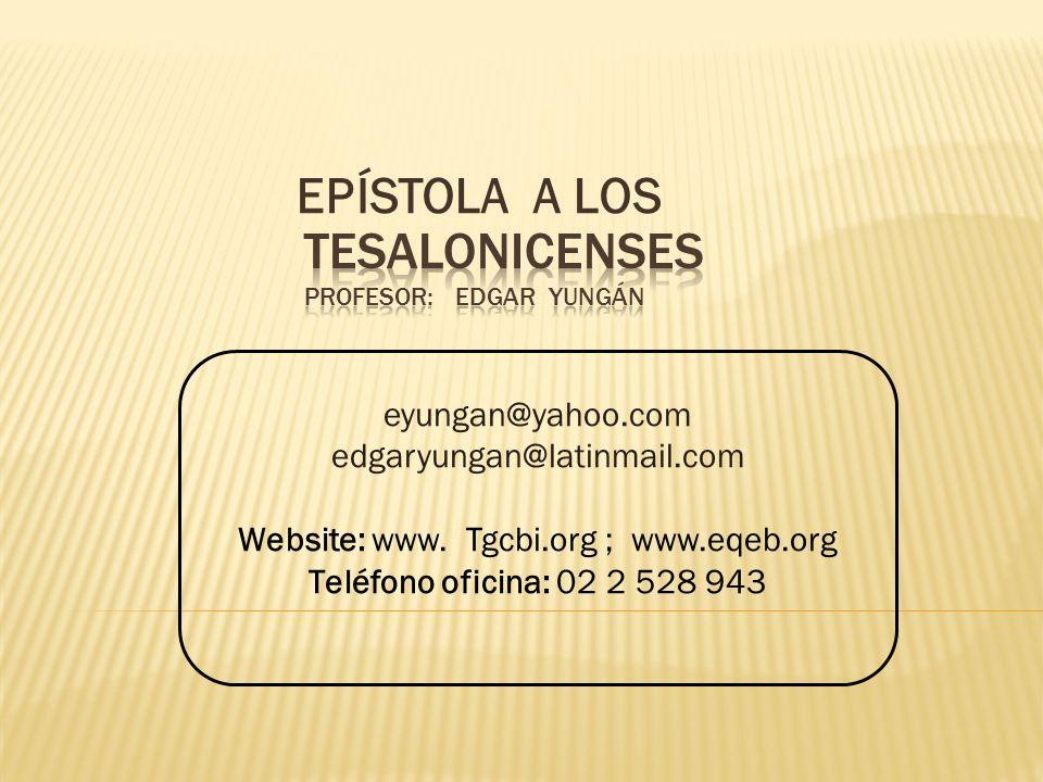 TESALONICENSES profesor: Edgar Yungán