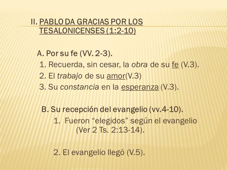 II. PABLO DA GRACIAS POR LOS TESALONICENSES (1:2-10)