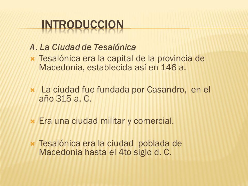 INTRODUCCION A. La Ciudad de Tesalónica