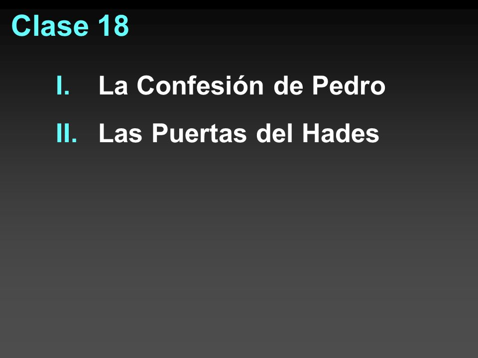 Clase 18 La Confesión de Pedro Las Puertas del Hades