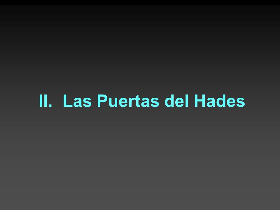 II. Las Puertas del Hades