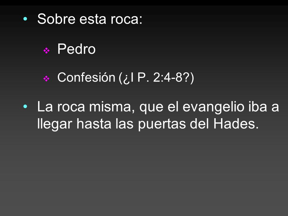 Sobre esta roca: Pedro. Confesión (¿I P.