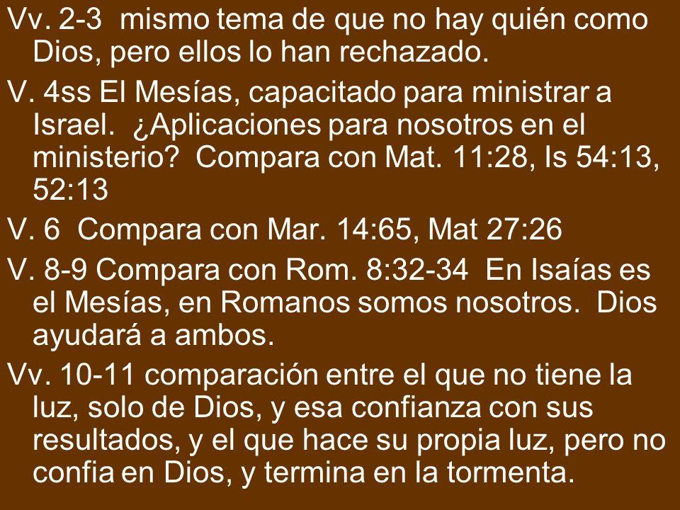 Vv. 2-3 mismo tema de que no hay quién como Dios, pero ellos lo han rechazado.