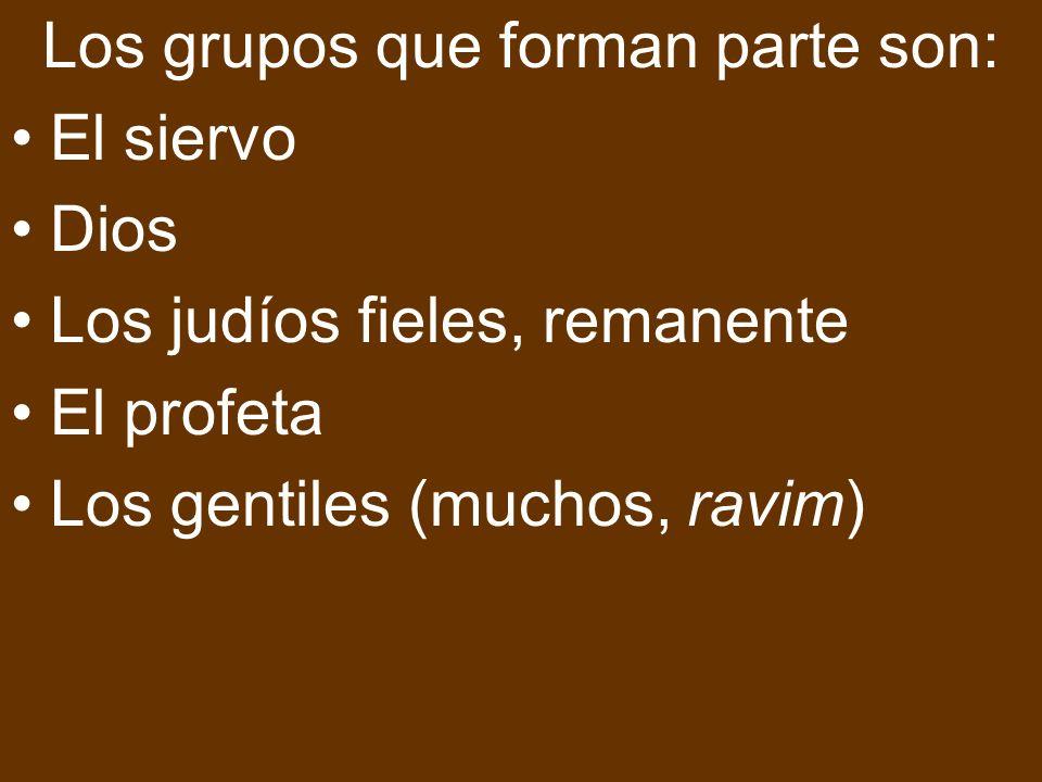 Los grupos que forman parte son: