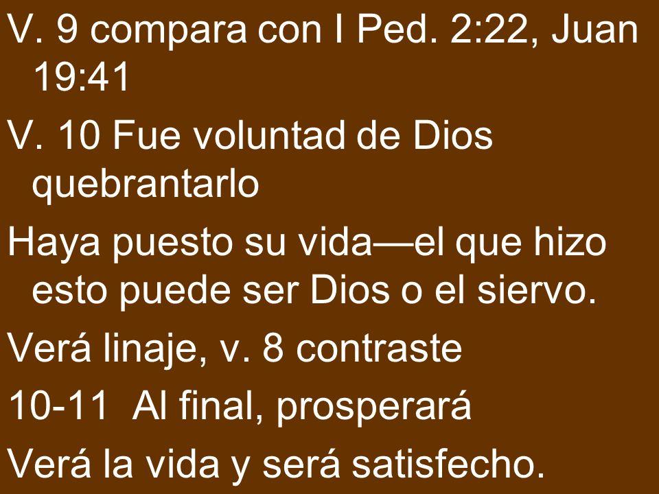 V. 9 compara con I Ped. 2:22, Juan 19:41