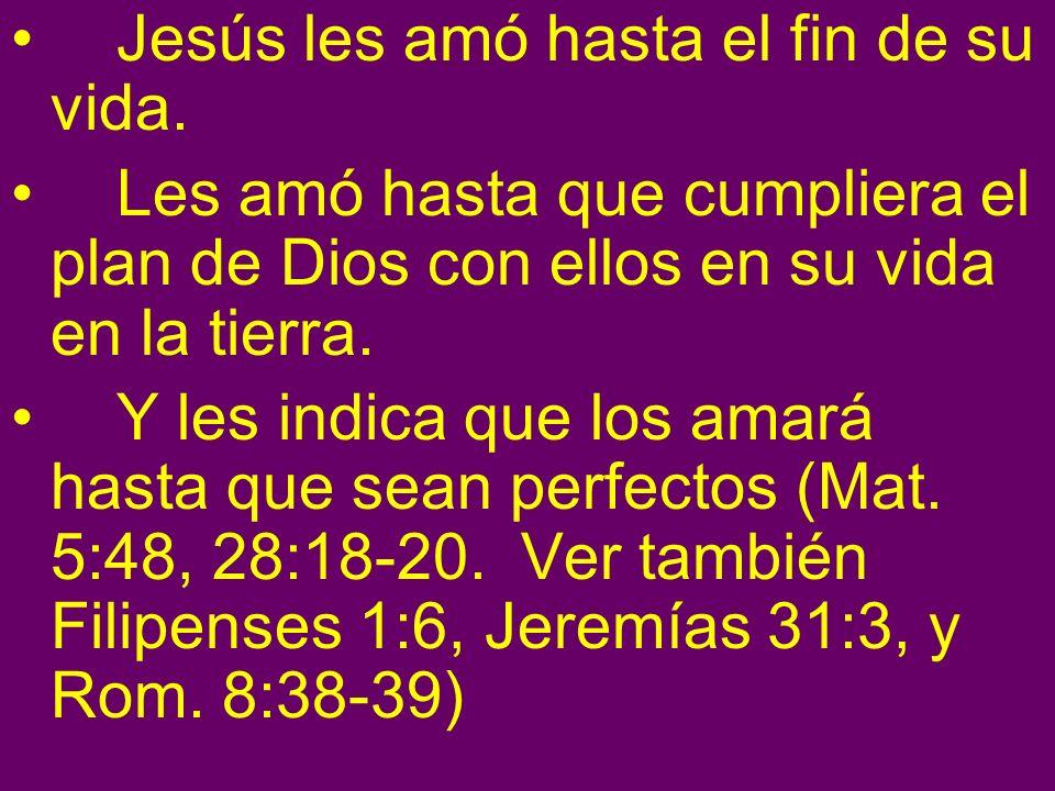 Jesús les amó hasta el fin de su vida.