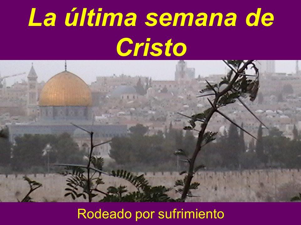 La última semana de Cristo