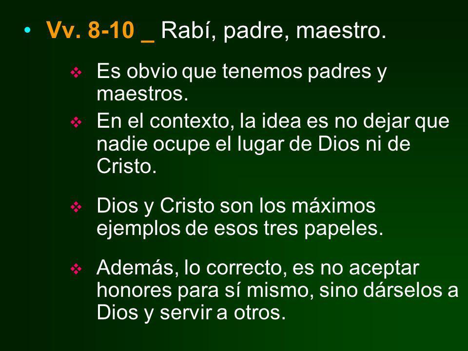 Vv. 8-10 _ Rabí, padre, maestro.