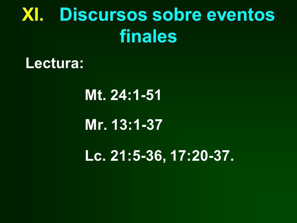 XI. Discursos sobre eventos finales