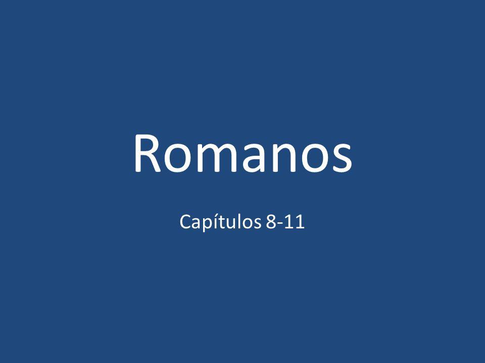 Romanos Capítulos 8-11