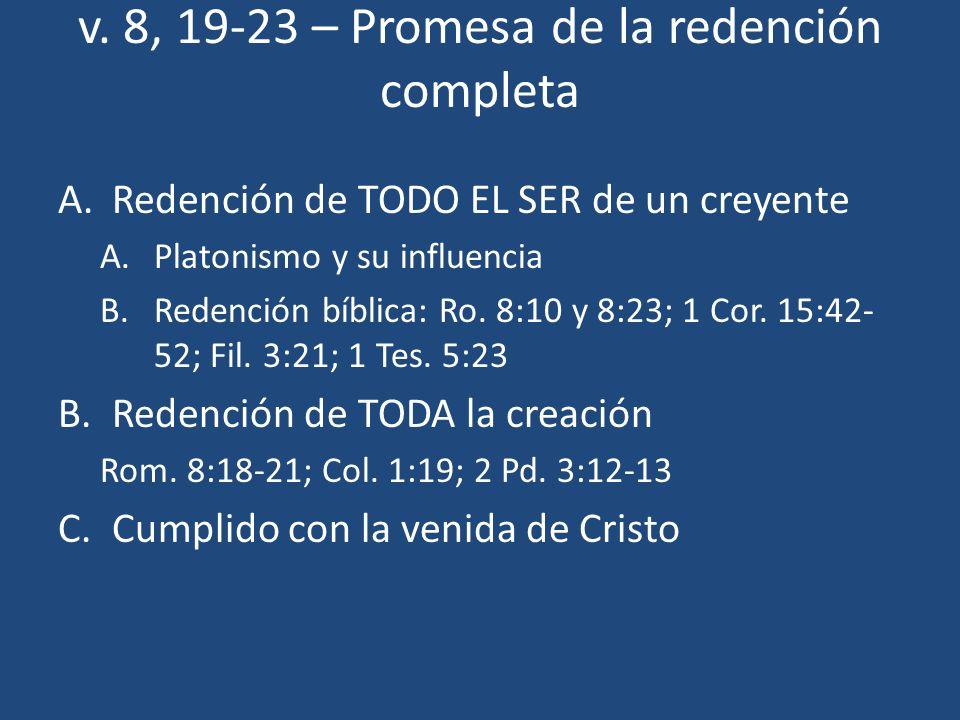 v. 8, 19-23 – Promesa de la redención completa