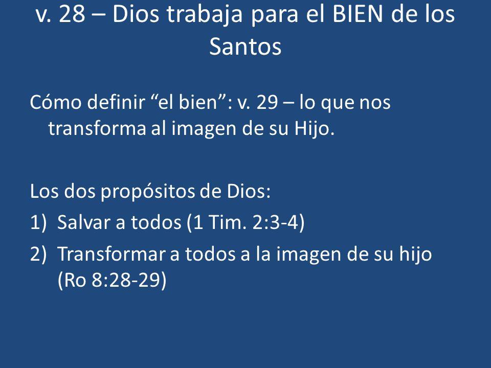 v. 28 – Dios trabaja para el BIEN de los Santos