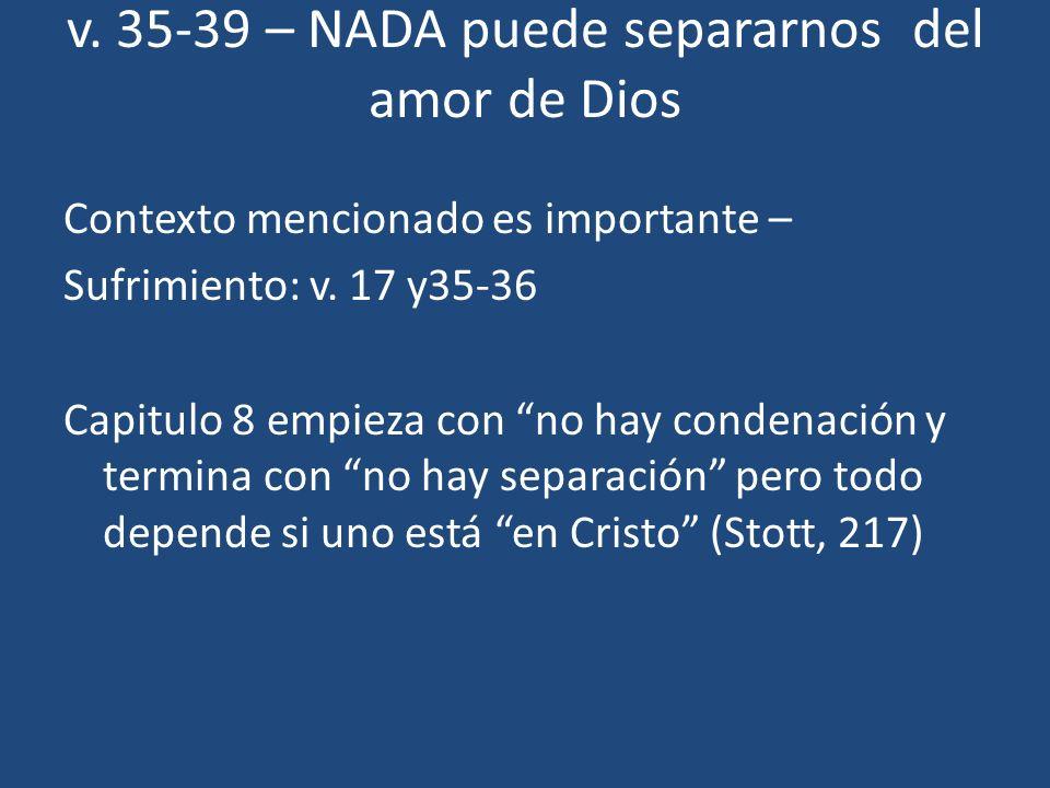 v. 35-39 – NADA puede separarnos del amor de Dios