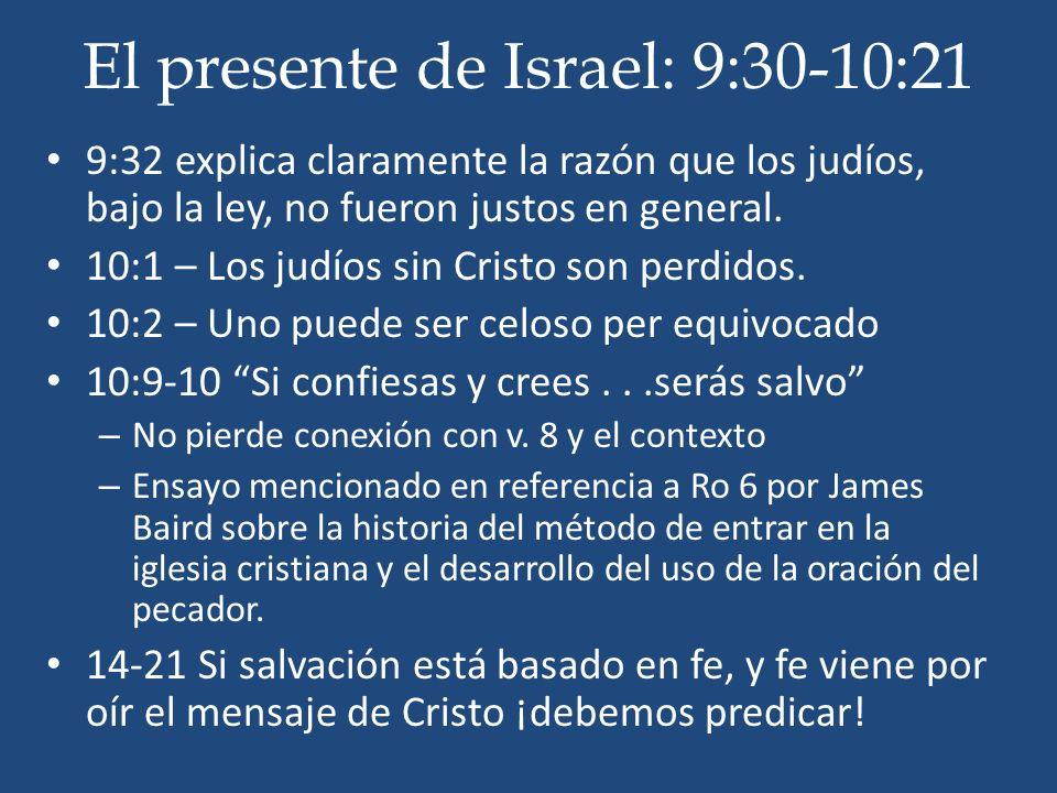 El presente de Israel: 9:30-10:21