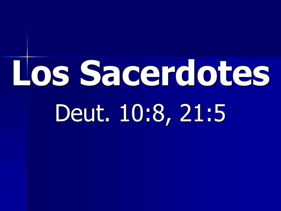 Los Sacerdotes Deut. 10:8, 21:5