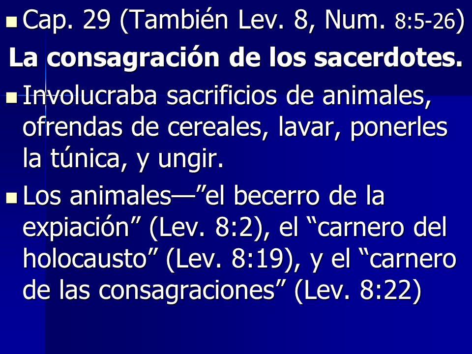 La consagración de los sacerdotes.