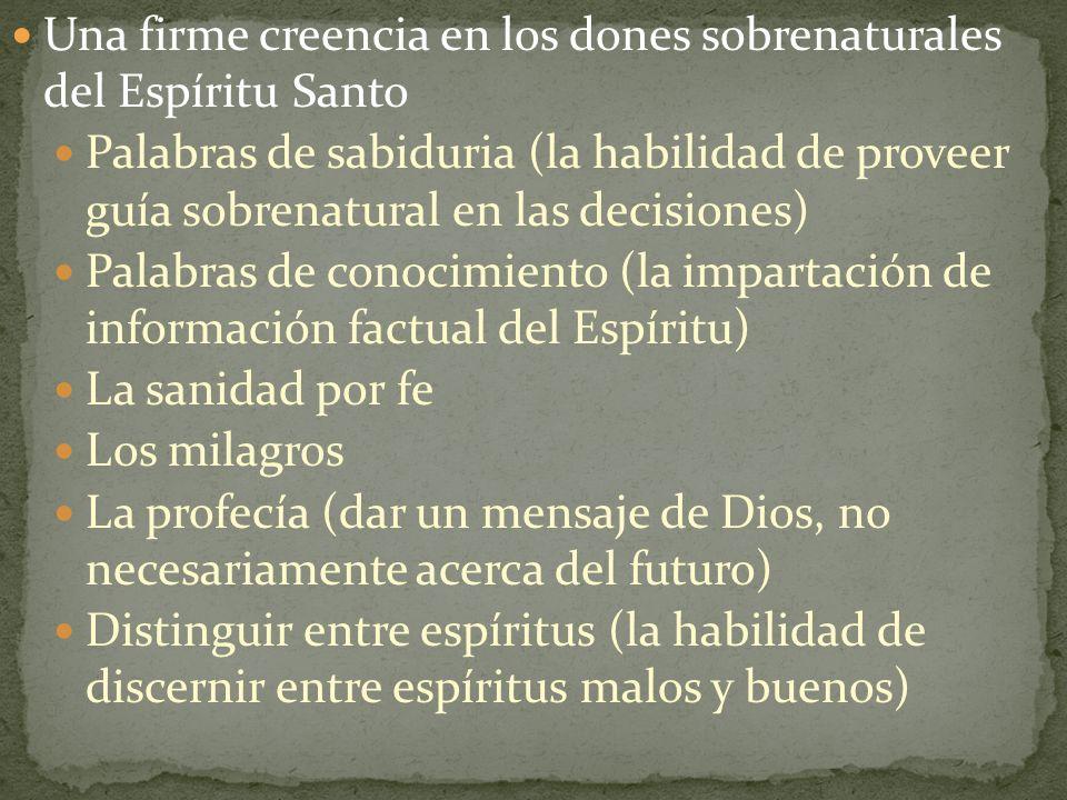 Una firme creencia en los dones sobrenaturales del Espíritu Santo