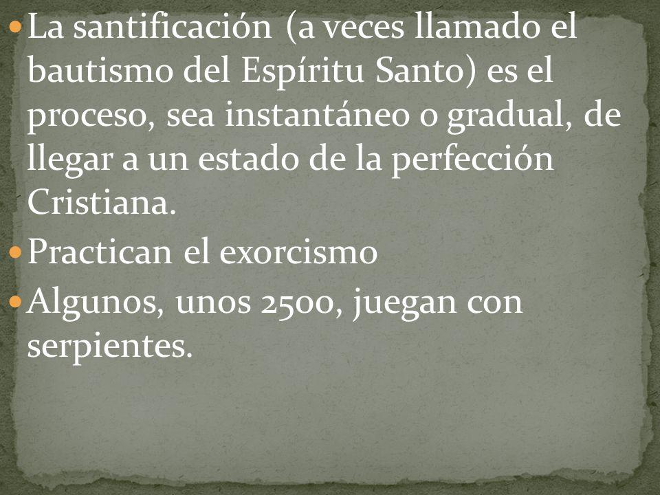 La santificación (a veces llamado el bautismo del Espíritu Santo) es el proceso, sea instantáneo o gradual, de llegar a un estado de la perfección Cristiana.