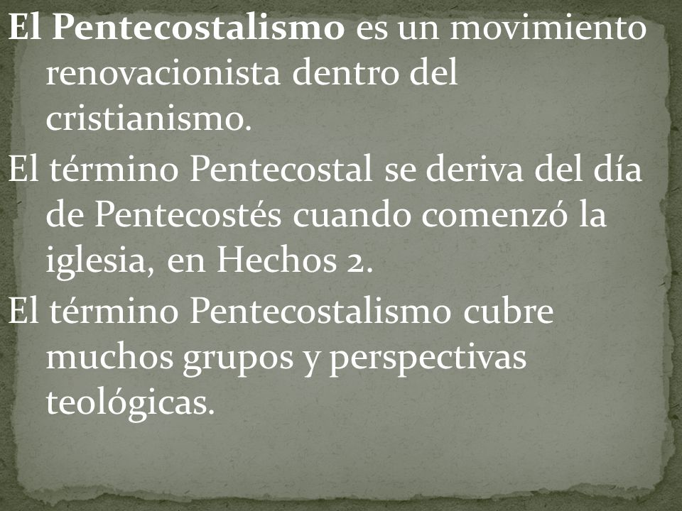 El Pentecostalismo es un movimiento renovacionista dentro del cristianismo.