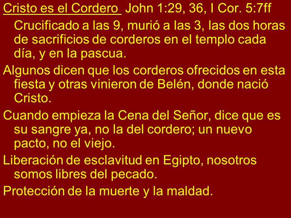 Cristo es el Cordero John 1:29, 36, I Cor. 5:7ff