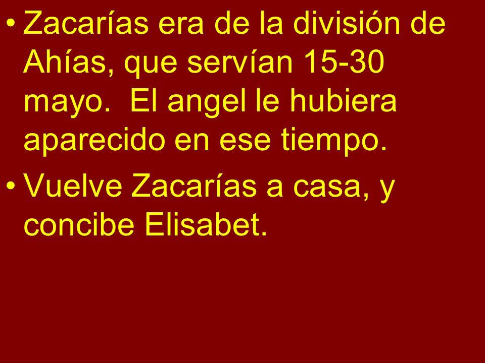 Zacarías era de la división de Ahías, que servían 15-30 mayo