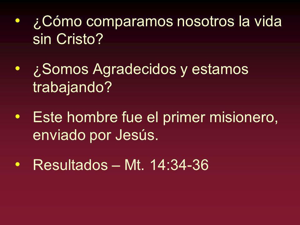 ¿Cómo comparamos nosotros la vida sin Cristo