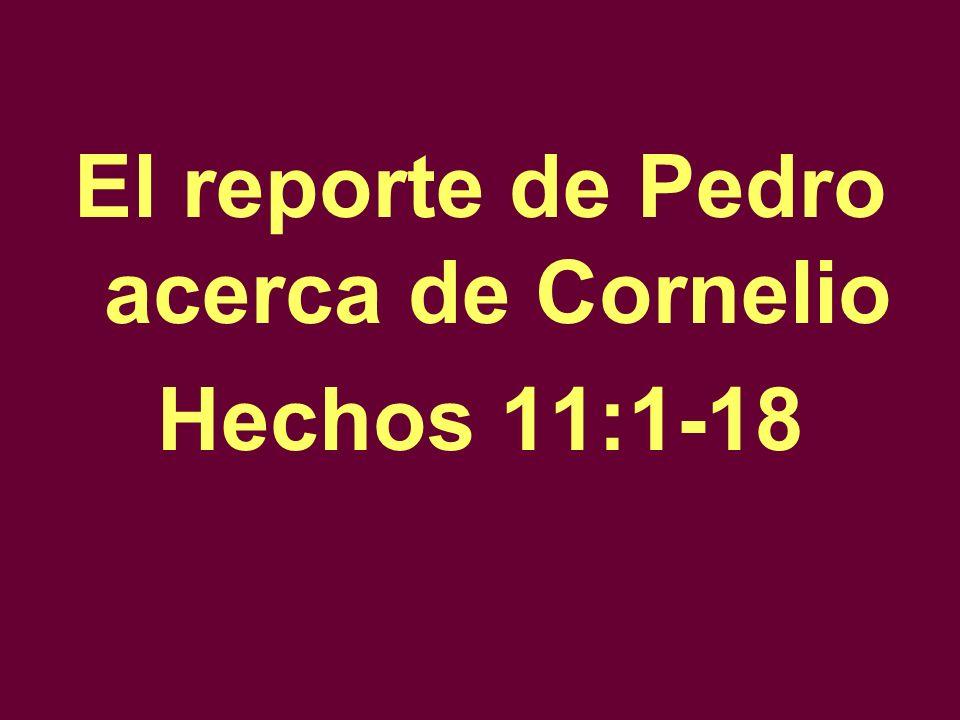 El reporte de Pedro acerca de Cornelio