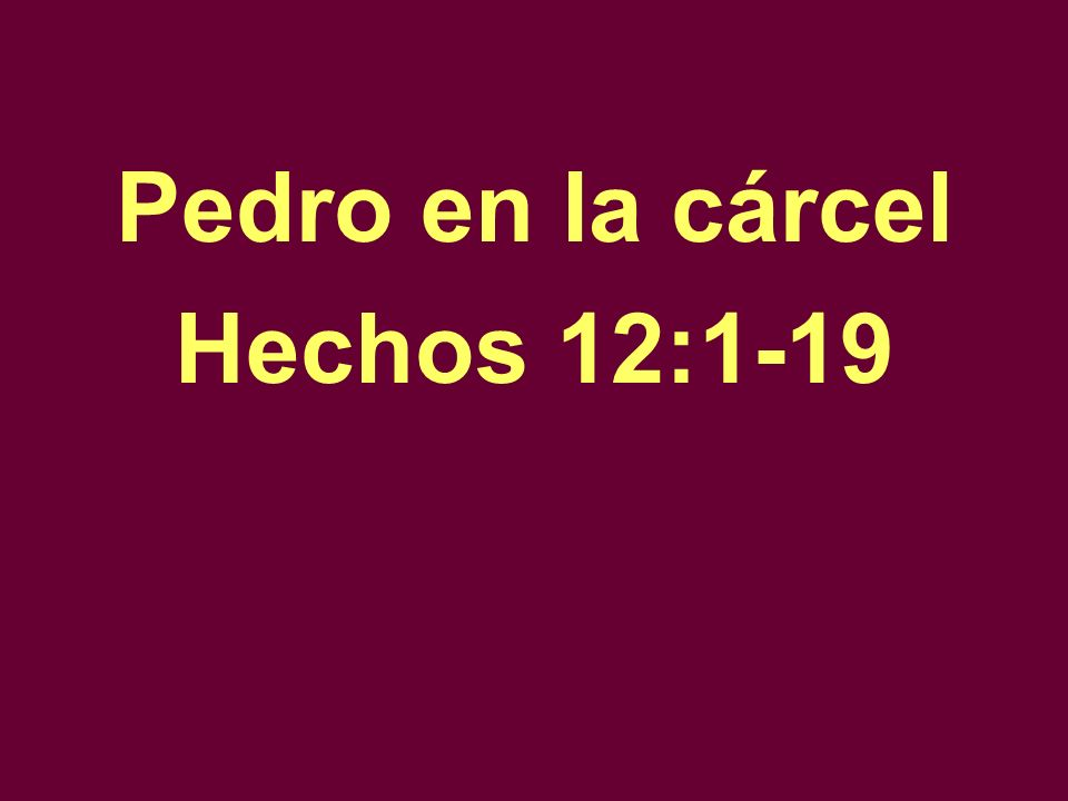 Pedro en la cárcel Hechos 12:1-19