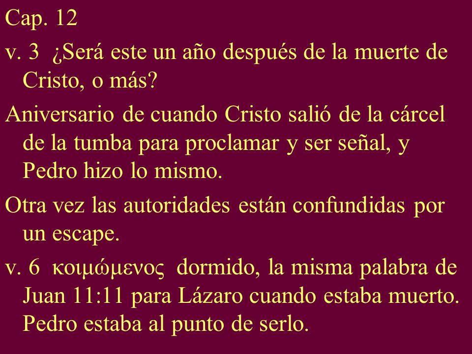 Cap. 12 v. 3 ¿Será este un año después de la muerte de Cristo, o más